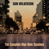 Don Wilkerson - Don Wilkerson: The Complete Blue Note Sessions