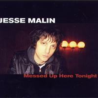 Jesse Malin - Messed Up Here Tonight