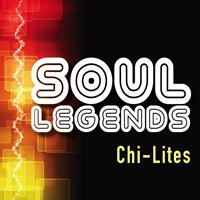 Chi-Lites - Soul Legends: The Chi-Lites
