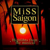 Broadway Cast - Miss Saigon (Highlights from the Musical)