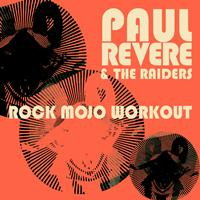 Paul Revere & The Raiders - Rock Mojo Workout