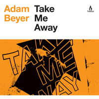 Adam Beyer - Take Me Away