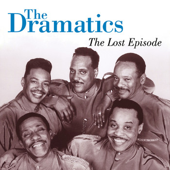 The Dramatics - The Lost Episode