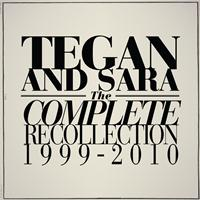 Tegan And Sara - The Complete Recollection: 1999 - 2010 (Explicit)