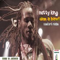 Natty King - Dem a Bawl - Single
