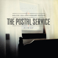 The Postal Service - Give Up (Deluxe 10th Anniversary Edition)