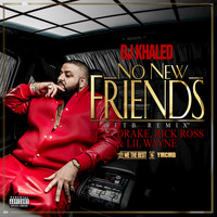 DJ Khaled / Drake / Lil Wayne / Rick Ross - No New Friends (SFTB Remix [Explicit])