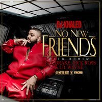 DJ Khaled / Drake / Lil Wayne / Rick Ross - No New Friends (SFTB Remix)