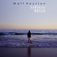 Matt Houston - La vie est belle (Radio Edit)