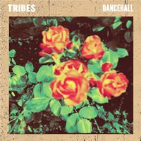 Tribes - Dancehall