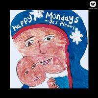 Happy Mondays - Yes Please