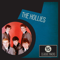 The Hollies - 15 Classic Tracks: The Hollies