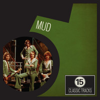 Mud - 15 Classic Tracks: Mud
