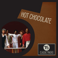Hot Chocolate - 15 Classic Tracks: Hot Chocolate