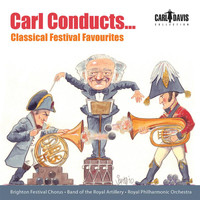 Carl Davis - Carl Conducts … Classical Festival Favourites
