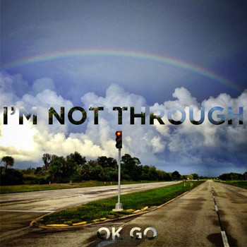 Ok Go - I'm Not Through