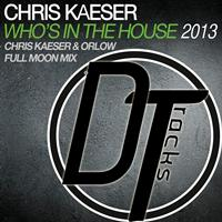 Chris Kaeser - Who's In The House 2013