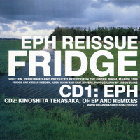 Fridge - Eph Reissue