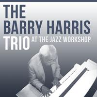 Barry Harris Trio - Barry Harris at the Jazz Workshop