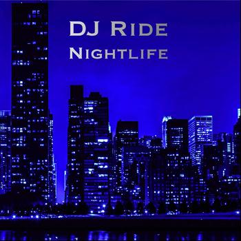 DJ Ride - Nightlife