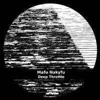 Mafu Nakyfu - Deep Throttle