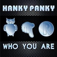 Hanky Panky - Who You Are