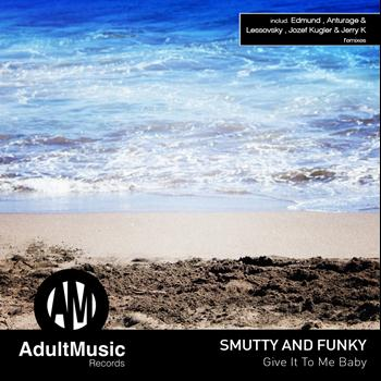 Smutty and Funky - Give It to Me Baby