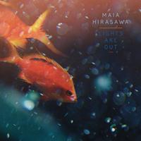 Maia Hirasawa - Lights Are Out