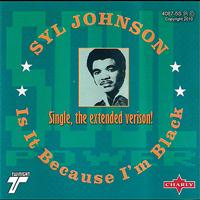 Syl Johnson - Is It Because I'm Black (Extended Single)