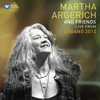 Martha Argerich - Martha Argerich and Friends Live from the Lugano Festival 2012