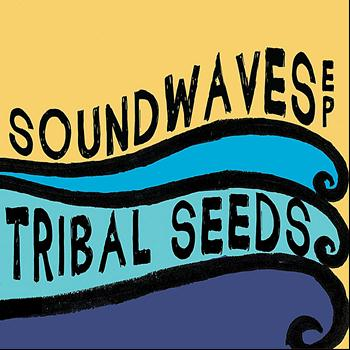 Tribal Seeds - SoundWaves EP