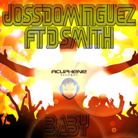 Joss Dominguez feat. D-Smith - Baby