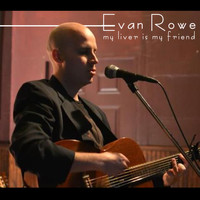 Evan Rowe - My Liver Is My Friend (Explicit)