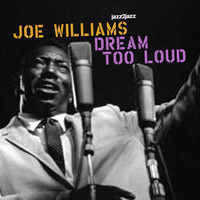 Joe Williams - Dream Too Loud (Summer Version)