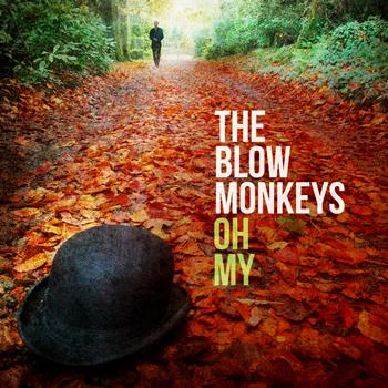 The Blow Monkeys - Oh My