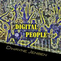 Dwayne Jensen - Digital People