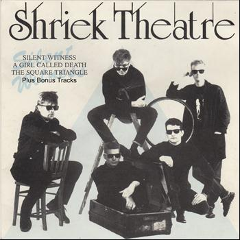 Shriek Theatre - Silent Witness (Bonus Track Version)