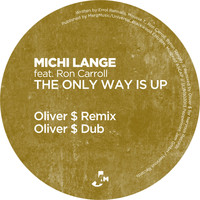 Michi Lange - The Only Way Is Up (Oliver $ Remixes)