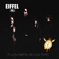 Eiffel - Tu As La Montre, J'ai Le Temps