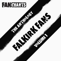 Falkirk FC Fans FanChants Feat. The Bairns Fans - Falkirk FC Fans Anthology I (Real Football The Bairns Songs) (Explicit)