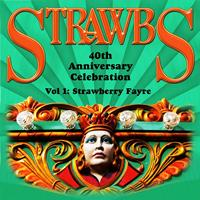 Strawbs - 40th Anniversary Celebration Vol 1: Strawberry Fayre