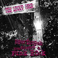 The Lucky Ones - Heartbreak, Hangovers & Punk Rock
