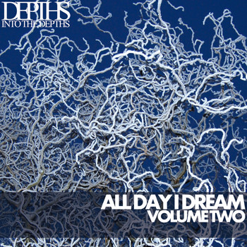 Various Artists - All Day I Dream, Vol. Two – Essential Deep House Selection