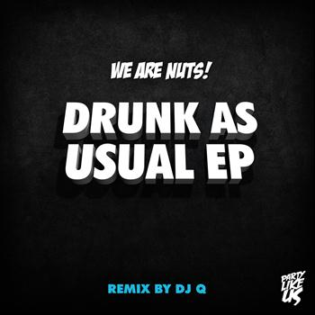 We Are Nuts! - Drunk As Usual (Explicit)