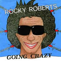 Rocky Roberts - Going Crazy