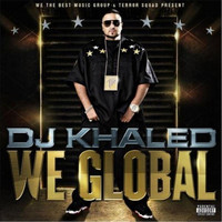 DJ Khaled - We Global (Explicit)