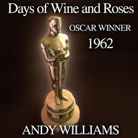 Andy Williams - Days of Wine and Roses (Academy Award Oscar Winner 1962)