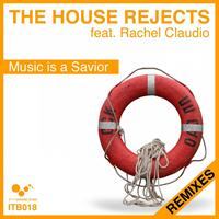 The House Rejects - Music Is a Savior Remixes
