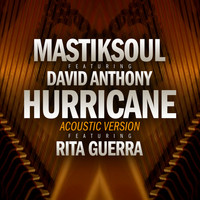 Mastiksoul - Hurricane (Acoustic Version) [feat. David Anthony & Rita Guerra]