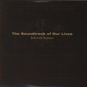 The Soundtrack of Our Lives - Jehovah Sunrise